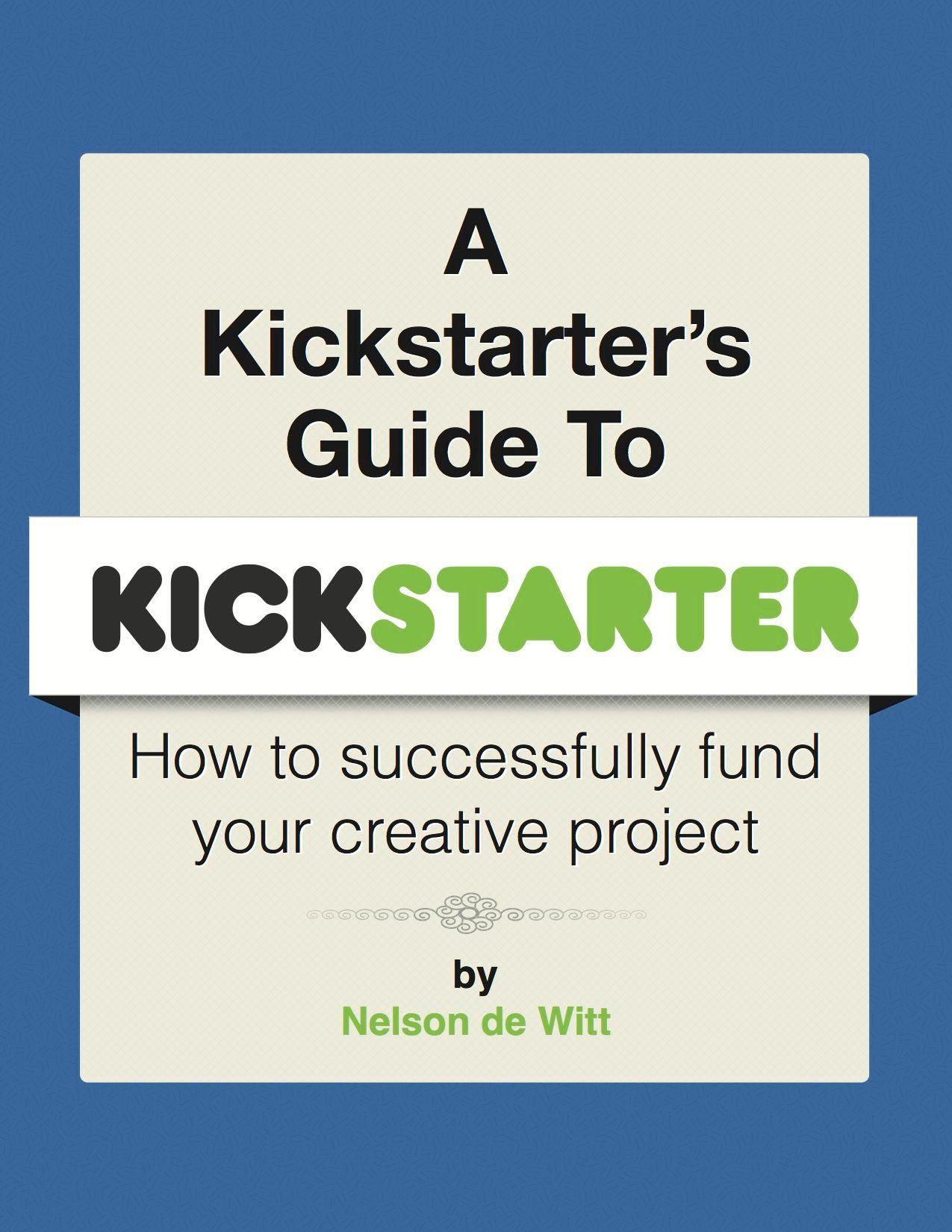 A Kickstarter's Guide to Kickstarter